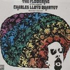 Charles Lloyd Quartet - The Flowering Of The Original Charles Lloyd Quartet (Recorded In Concert)