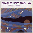Charles Loos Trio - Secret Laughs