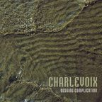Charlevoix - Begging Complication