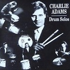 Charlie Adams - Drum Solos