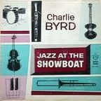 Charlie Byrd - Jazz At The Showboat