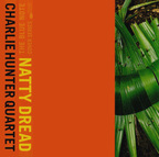 Charlie Hunter Quartet - Natty Dread