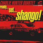Charlie Hunter Quartet - Ready... Set... Shango!