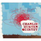 Charlie Hunter Quintet - Right Now Move