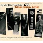 Charlie Hunter Trio - Bing, Bing, Bing!