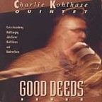 Charlie Kohlhase Quintet - Good Deeds