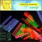 Charlie Nobody - Soup
