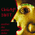 Cheap Suit - Another Day Another Dollar