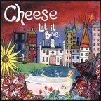 Cheese - Let It Brie