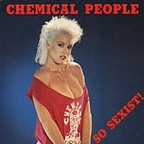 Chemical People - So Sexist!