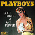 Chet Baker & Art Pepper Sextet - Playboys