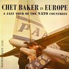 Chet Baker - Chet Baker In Europe · A Jazz Tour Of The NATO Countries