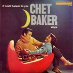 Chet Baker - Chet Baker Sings · It Could Happen To You
