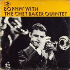 Chet Baker Quintet - Boppin' With The Chet Baker Quintet