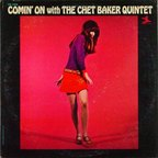 Chet Baker Quintet - Comin' On With The Chet Baker Quintet