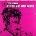 Chet Baker Quintet - Cool Burnin' With The Chet Baker Quintet