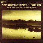 Chet Baker Quintet - Night Bird · Live In Paris