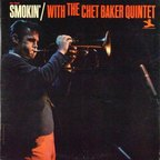 Chet Baker Quintet - Smokin' With The Chet Baker Quintet