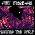 Chet Thompson - Wicked The Wolf