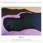 Chick Corea - Again And Again · The Joburg Sessions