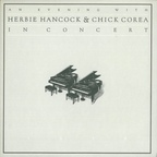 Chick Corea - An Evening With Herbie Hancock & Chick Corea · In Concert