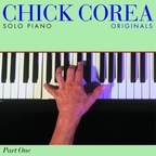 Chick Corea - Solo Piano · Originals · Part One