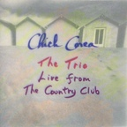 Chick Corea - The Trio · Live From The Country Club