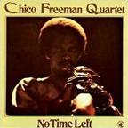 Chico Freeman Quartet - No Time Left