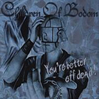 Children Of Bodom - You're Better Off Dead!