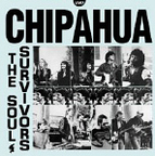 Chipahua - The Soul Survivors