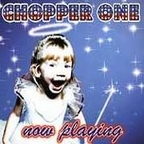 Chopper One - Now Playing