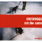 Chowdogs - Not The Same