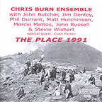 Chris Burn Ensemble - The Place 1991