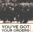 Chris Crude - You've Got Your Orders · Volume One