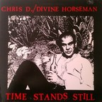 Chris D./Divine Horseman - Time Stands Still