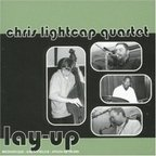 Chris Lightcap Quartet - Lay-Up