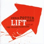 Chris Potter Quartet - Lift · Live At The Village Vanguard