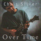 Chris Silver - Over Time