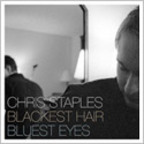 Chris Staples - Blackest Hair, Bluest Eyes