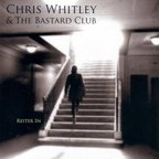 Chris Whitley & The Bastard Club - Reiter In
