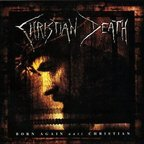 Christian Death - Born Again Anti Christian