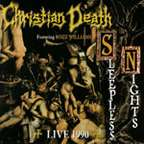 Christian Death Featuring Rozz Williams - Sleepless Nights · Live 1990