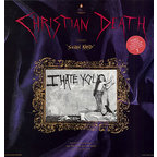 Christian Death - I Hate You
