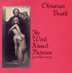 Christian Death - The Wind Kissed Pictures (Past & Present)
