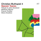 Christian Muthspiel 4 - Seaven Teares · Tribute To John Dowland