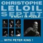 Christophe Leloil Septet - A Night In Puzzle... ...With Peter King!