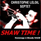 Christophe Leloil Septet - Shaw Time! · Hommage À Woody Shaw