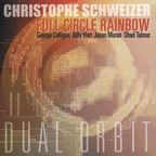 Christophe Schweizer · Full Circle Rainbow ‎ - Dual Orbit