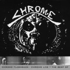 Chrome - Chrome Flashback / Chrome Live · The Best Of