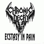 Chronic Decay (SE) - Ecstasy In Pain